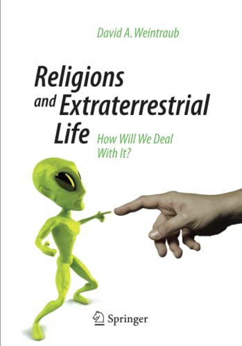 Religions and Extraterrestrial Life By David A. Weintraub