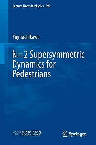 N=2 Supersymmetric Dynamics for Pedestrians By Yuji Tachikawa
