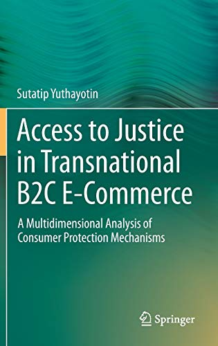 Access to Justice in Transnational B2C E-Commerce By Sutatip Yuthayotin