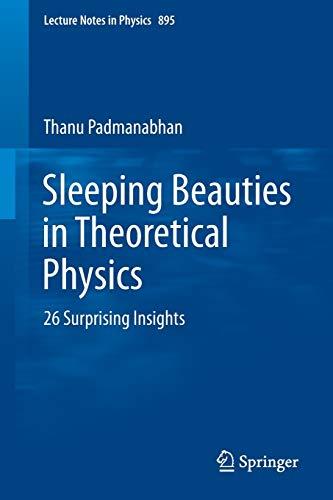 Sleeping Beauties in Theoretical Physics By Thanu Padmanabhan