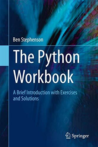 The Python Workbook By Ben Stephenson