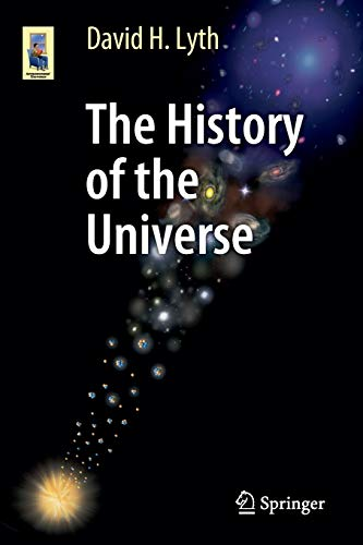The History of the Universe: 2016 by David H. Lyth