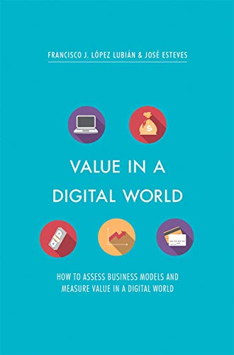 Value in a Digital World By Francisco J. Lopez Lubian