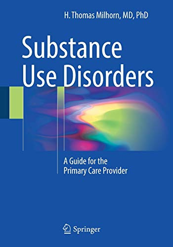Substance Use Disorders By H. Thomas Milhorn, Jr.