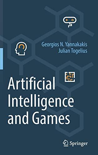 Artificial Intelligence and Games By Georgios N. Yannakakis