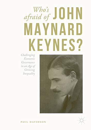 Who's Afraid of John Maynard Keynes? By Paul Davidson