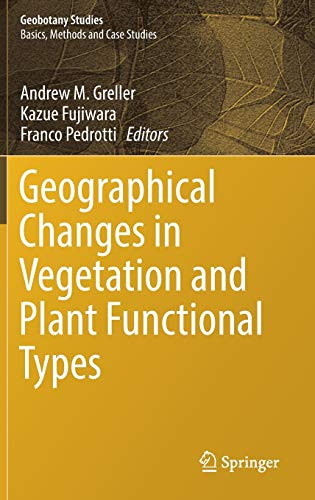 Geographical Changes in Vegetation and Plant Functional Types By Andrew M. Greller