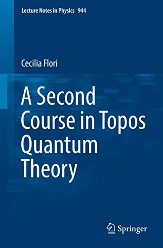 A Second Course in Topos Quantum Theory By Cecilia Flori