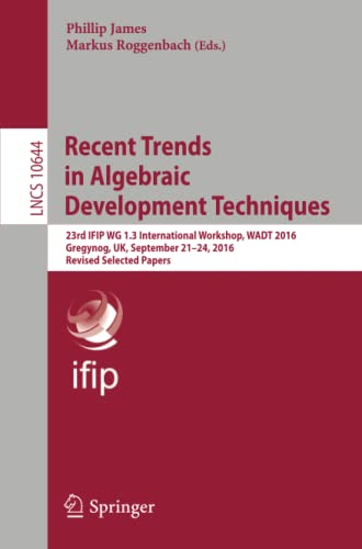 Recent Trends in Algebraic Development Techniques By Phillip James