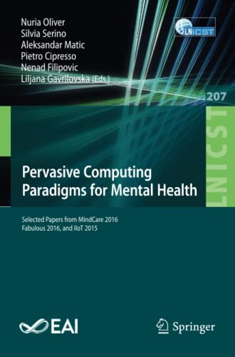 Pervasive Computing Paradigms for Mental Health By Nuria Oliver