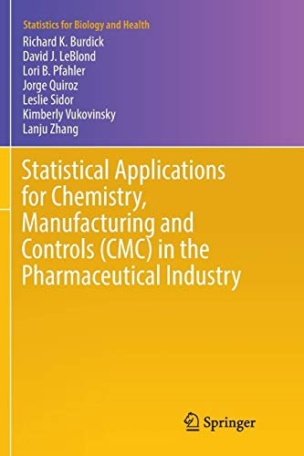 Statistical Applications for Chemistry, Manufacturing and Controls (CMC) in the Pharmaceutical Industry By Richard K. Burdick