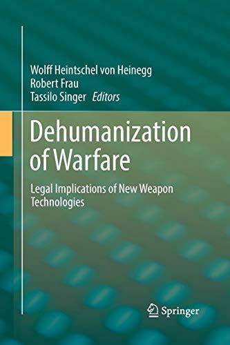 Dehumanization of Warfare By Wolff Heintschel von Heinegg
