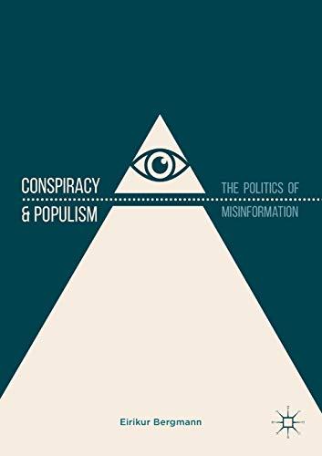 Conspiracy & Populism By Eirikur Bergmann