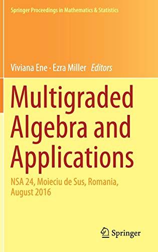 Multigraded Algebra and Applications By Viviana Ene