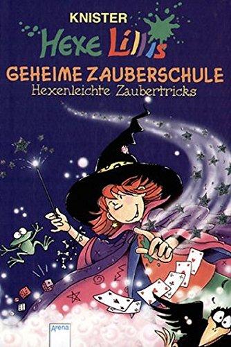 Hexe Lillis geheime Zauberschule. By Knister