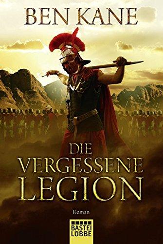 Die Vergessene Legion By Ben Kane