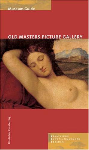 Museum Guide. Old Masters Picture Gallery Dresden/ Staatliche Kunstsammlungen, Gemaldegalerie Alte Meister