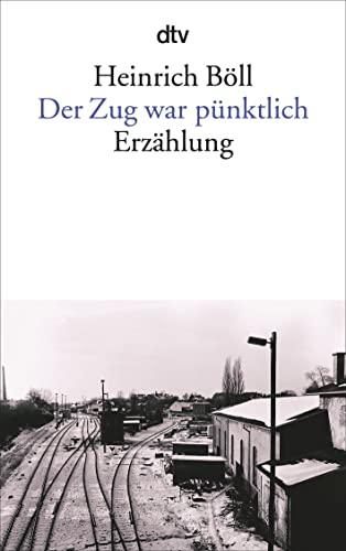 Der Zug war punktlich By Heinrich Boll
