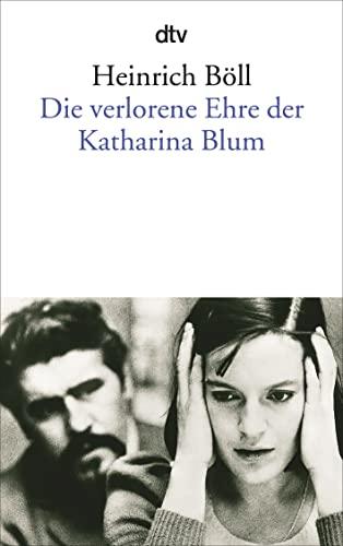 Die verlorene Ehre der Katharina Blum By Heinrich Boll