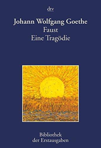 Faust: Eine Tragödie By Johann Wolfgang von Goethe