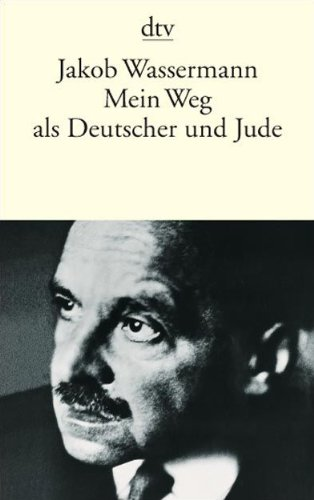 Mein Weg Als Deutscher Und Jude von Jakob Wassermann