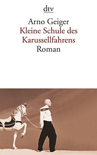 Kleine Schule DES Karussellfahrens By Arno Geiger