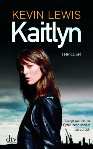 Kaitlyn: Roman By Kevin Lewis