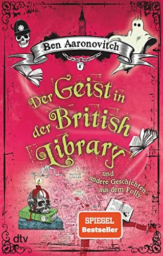 Der Geist in der British Library und andere Geschichten By Ben Aaronovitch