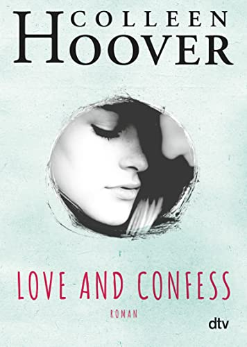 Love and Confess: Roman By Colleen Hoover