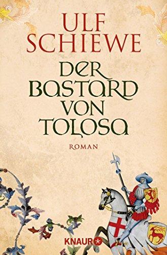 Schiewe, U: Bastard von Tolosa By Ulf Schiewe