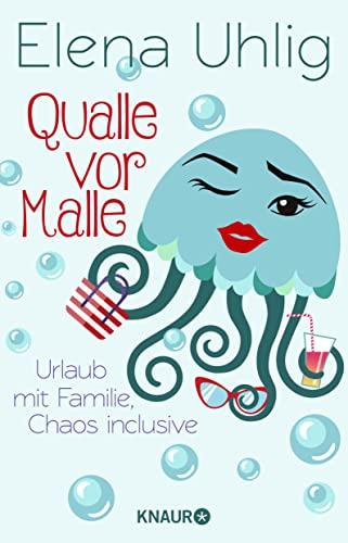 Qualle vor Malle: Urlaub mit Familie, Chaos inclusive By Elena Uhlig