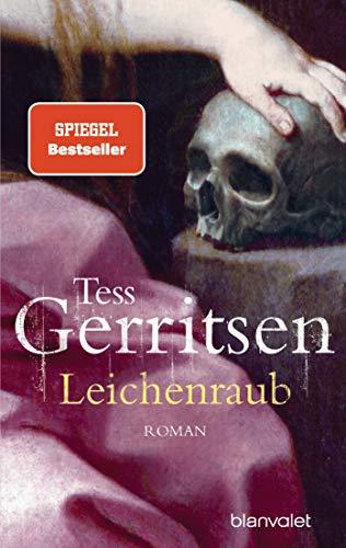 Leichenraub: Roman By Tess Gerritsen