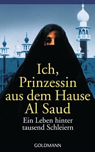 Ich Prinzessin Aus Dem Hause AI Saud von Jean Sasson