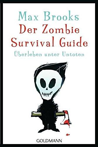 Der Zombie Survival Guide: Überleben unter Untoten By Max Brooks