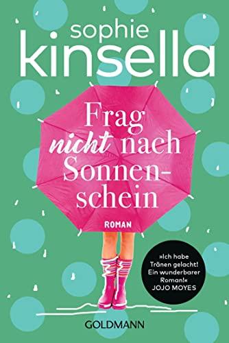 Frag nicht nach Sonnenschein: Roman By Sophie Kinsella