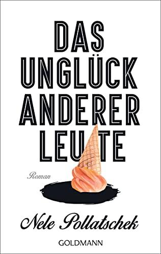 Das Unglück anderer Leute: Roman By Nele Pollatschek