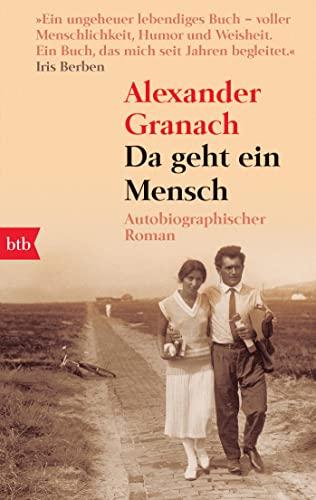 Da geht ein Mensch: Autobiographischer Roman By Alexander Granach