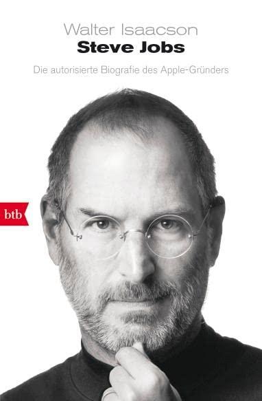 Steve Jobs - Die autorisierte Biografie des Apple-Grunders von Walter Isaacson