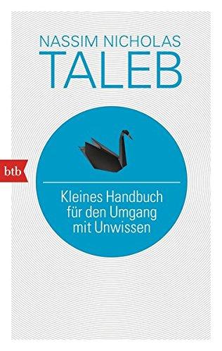 Kleines Handbuch für den Umgang mit Unwissen By Nassim Nicholas Taleb
