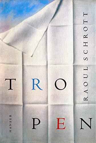 Tropen: über das Erhabene By Raoul Schrott