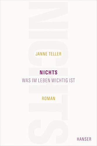 Nichts: Was im Leben wichtig ist. Roman By Janne Teller