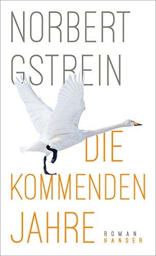 Die kommenden Jahre By Norbert Gstrein