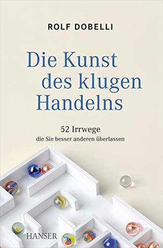 Dobelli, R: Kunst des klugen Handelns By Rolf Dobelli