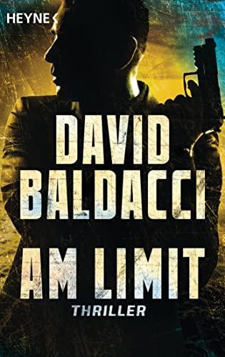Am Limit: Thriller By David Baldacci