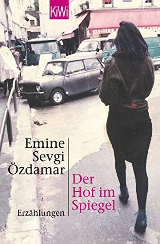 Der hof im Spiegel: Erzählungen (KiWi) By Emine Sevgi Ozdamar