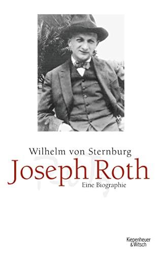 Joseph Roth: Eine Biographie By Wilhelm von Sternburg