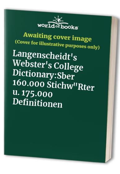 """Langenscheidt's Webster's College Dictionary:Sber 160.000 Stichw""""Rter u. 175.000 Definitionen"""