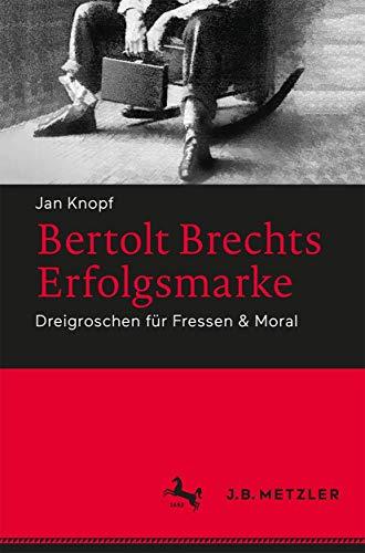 Bertolt Brechts Erfolgsmarke By Jan Knopf