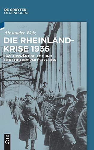 Die Rheinlandkrise 1936 By Alexander Wolz