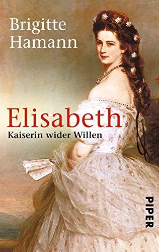 Elisabeth Kaiserin wider Willen von Brigitte Hamann